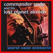 Album cover art for the aim release Worst Case Scenario by Commander Cody
