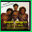 Album cover art for the aim release  Let's Do It Again by Staple Singers