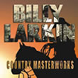 Album cover art for the aim release Country Masterworks by Billy Larkin